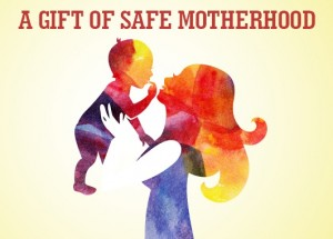 Save Motherhood and prevent maternal death